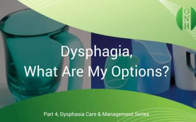 Dysphagia – What are my options?