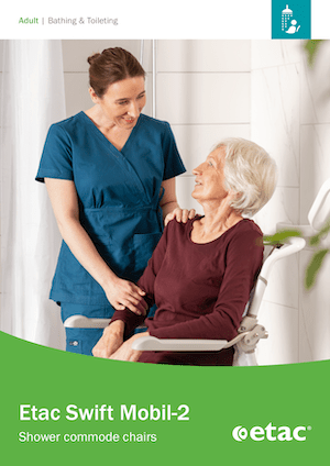 Etac Swift Mobil Tilt 2 Brochure - O Neill Healthcare