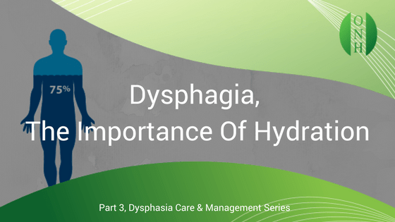 Dysphagia – The Importance of Hydration