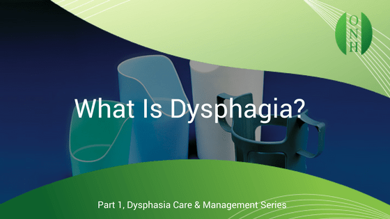 What Is Dysphagia - O Neill Healthcare